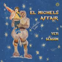 EL MICHELS AFFAIR - 'Yeti Season (Clear Blue Vinyl) : BIG CROWN (US)