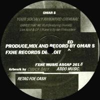 OMAR-S - Your Socially Awkward Criminal : 12inch