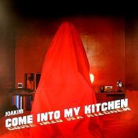 JOAKIM - Come Into My Kitchen : 12inch