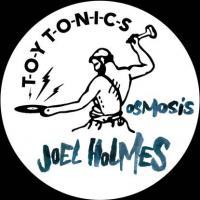 JOEL HOLMES - Osmosis : TOY TONICS (GER)