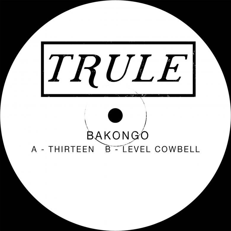 BAKONGO - Thirteen / Level Cowbell : TRULE (UK)
