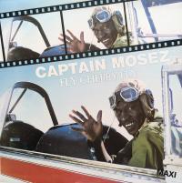 CAPTAIN MOSEZ - Fly Cherry Fly / Hey! Hey! Hey! : 12inch
