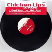CHICKEN LIPS - Bad Skin : 12inch