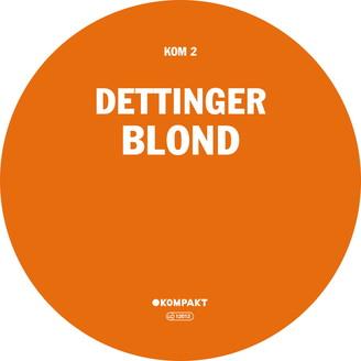 DETTINGER - Blond : KOMPAKT (GER)