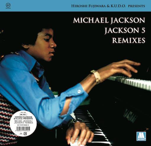 HIROSHI FUJIWARA & K.U.D.O. PRESENTS MICHAEL JACKSON - Jackson 5 Remixes : LP