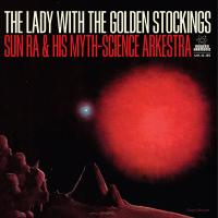 THE SUN RA ARKESTRA - The Lady With The Golden Stockings : 10inch