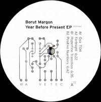 BORUT MARGON - Year Before Present EP : 12inch