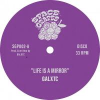 GALXTC - Life Is A Mirror : SPACE GRAPES (EC)