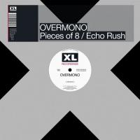 OVERMONO - PIECES OF 8 / ECHO RUSH : 12inch