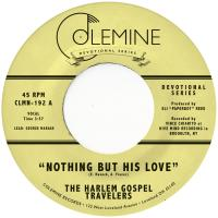 HARLEM GOSPEL TRAVELERS - Nothing But His Love : COLEMINE RECORDS (US)