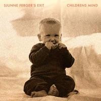 SJUNNE FERGER'S EXIT - Childrens Mind LP : STRANGELOVE (NZ)