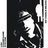 LOU CHAMPAGNE SYSTEM - No Visible Means : LP