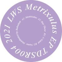 LWS - Metrixulus EP : TDSR (UK)