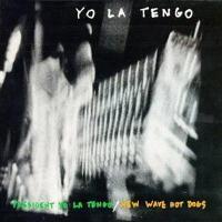 YO LA TENGO - President Yo La Tengo / New Wave Hot Dogs : 2LP
