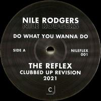 NILE RODGERS - Do What You Wanna Do - The Reflex Mixes : 12inch