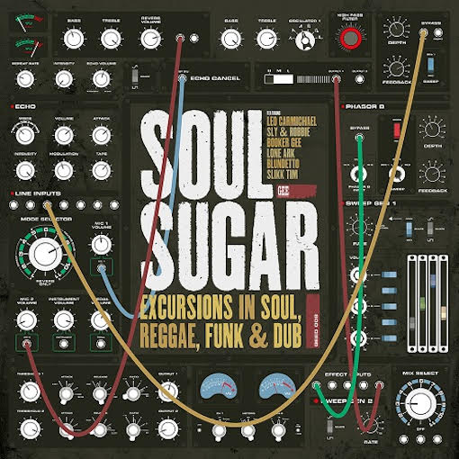 SOUL SUGAR - Excursions in Soul, Reggae, Funk & Dub : LP