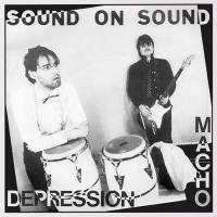 SOUND ON SOUND - Macho / Depression : OMAGGIO (ITA)