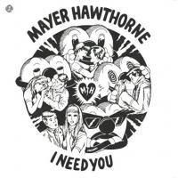MAYER HAWTHORNE - I Need You : 12inch