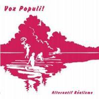 VOX POPULI! - Alternatif Realisme : LP