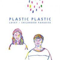 Plastic Plastic - Lucky / childhood paradise : 7inch
