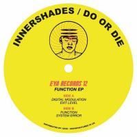 INNERSHADES / DO OR DIE - Function EP : EYA (UK)
