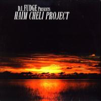 DJ FUDGE - Haïm Cheli Project : 12inch