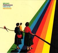 BRUNO PERNADAS - Private Reasons