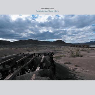 SAM DUNSCOMBE - Outside Ludlow /<wbr> Desert Disco : BLACK TRUFFLE <wbr>(AUS)