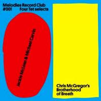 JACKIE McLEAN & MICHAEL CARVIN / CHRIS MCGREGOR'S BROTHERHOOD OF BREATH - Melodies Record Club 001: Four Tet Selects : 12inch