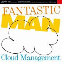 FANTASTIC MAN - Cloud Management : 12inch