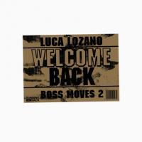 LUCA LOZANO - Boss Moves 2: Welcome Back : RUNNING BACK (GER)