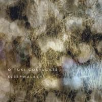 O YUKI CONJUGATE - Sleepwalker : 2x12inch