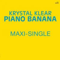 KRYSTAL KLEAR - Piano Banana : 12inch