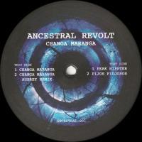 ANCESTRAL REVOLT - Changa Maranga (incl. Aubrey Remix) : 12inch