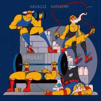 BRUXAS - Muscle Memory : DEKMANTEL (Netherlands)