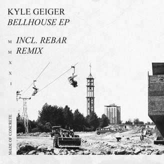 KYLE GEIGER - Bellhouse : MADE OF CONCRETE (GER)