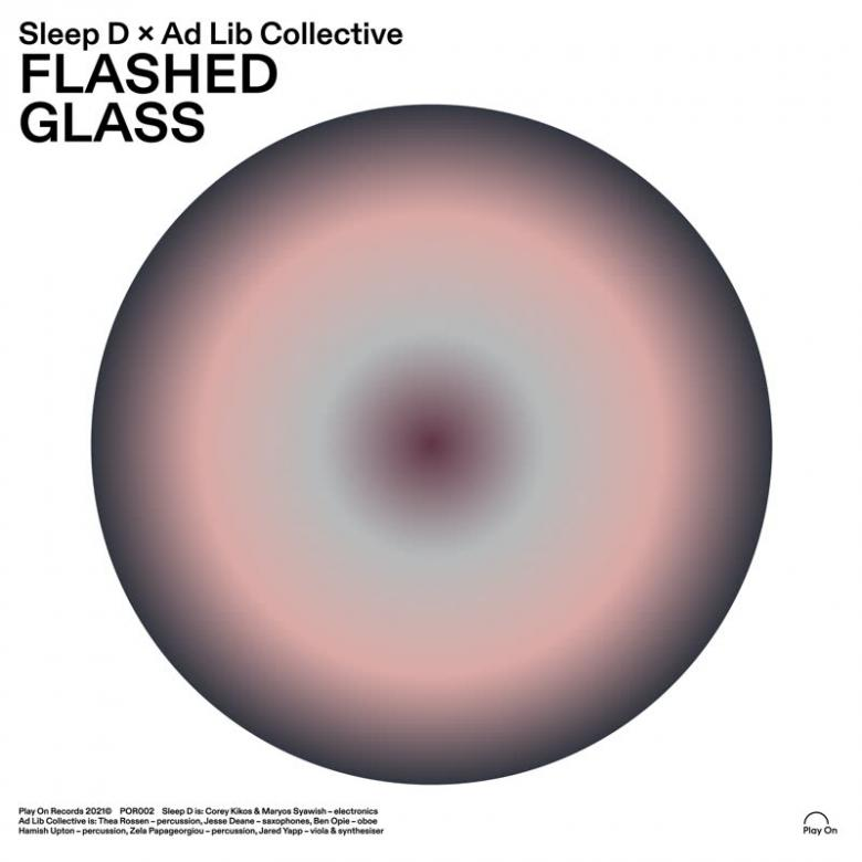 SLEEP D & AD LIB COLLECTIVE - Flashed Glass : LP