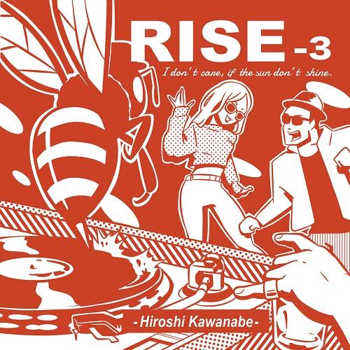 川辺ヒロシ(HIROSHI KAWANABE) - RISE 3 : MIXCD(2CD)