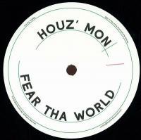 HOUZ' MON - Fear Tha World : 12inch