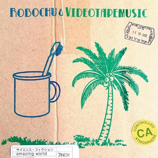 ロボ宙 (robochu) & VIDEOTAPEMUSIC - サイエンス・フィクションc/w amazing world : 7inch