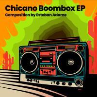 ESTEBAN ADAME - Chicano Boombox EP : YAXTEQ (US)
