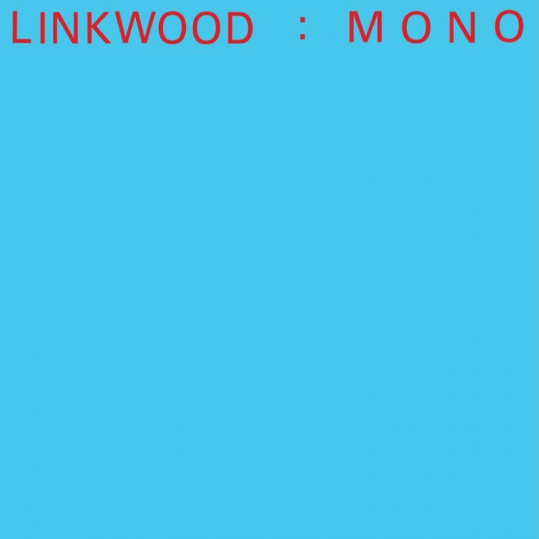 LINKWOOD - Mono : LP