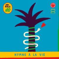 PAT KALLA & LE SUPER MOJO - Hymne À La Vie : PURA VIDA SOUNDS (FRA)