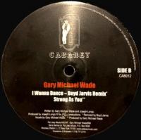 GARY MICHAEL WADE - I Wanna Dance : 12inch