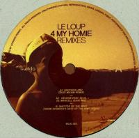 LE LOUP - 4 My Homie Remixes : 12inch