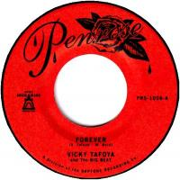 VICKY TAFOYA AND THE BIG BEAT - Forever / My Vow To You : PENROSE (US)