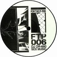 DJ DR-660 - Sex Music : FTP (GER)
