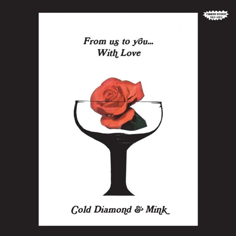 COLD DIAMOND & MINK - From Us To You... With Love : TIMMION (FIN)