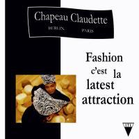 CHAPEAU CLAUDETTE - Fashion C'est La Latest Attraction : INTO THE LIGHT (GRE)
