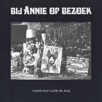 LYCKLE DE JONG - BIJ ANNIE OP BEZOEK : LP